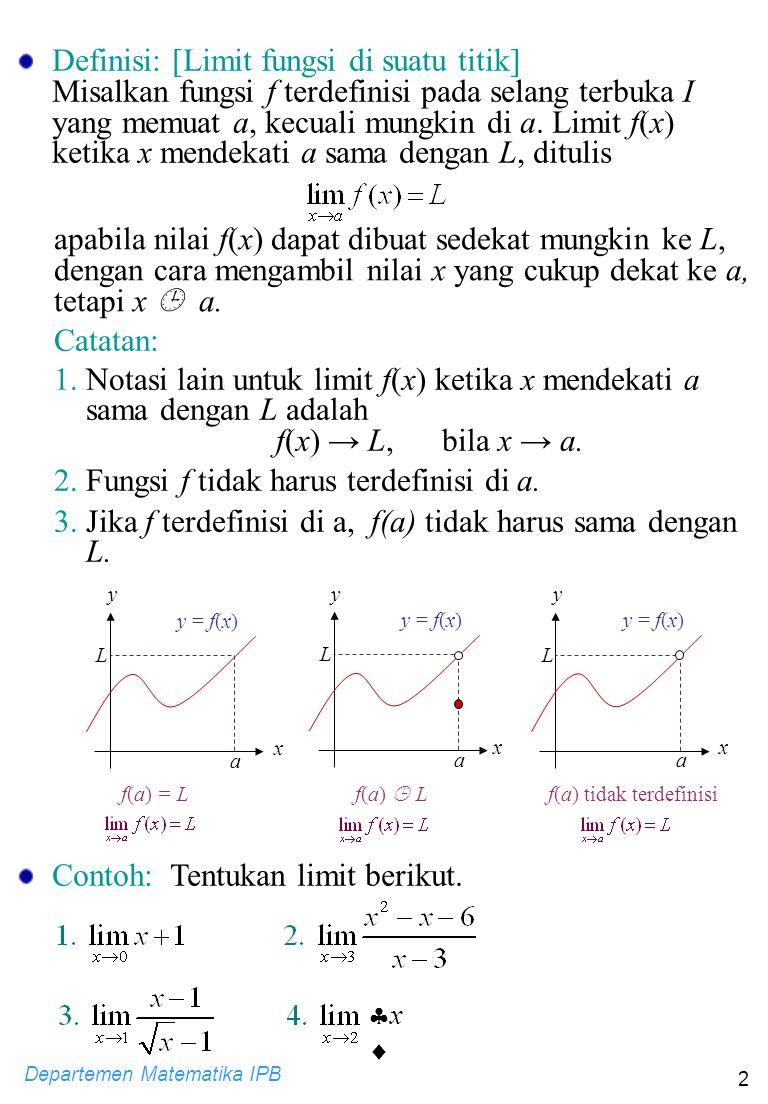 Definisi: [Limit fungsi di suatu titik]